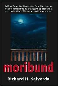 Moribund  by  Richard H. Salverda