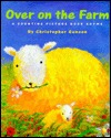 Over on the Farm: A Counting Picture Book Rhyme  by  Christopher Gunson