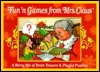 Fun N Games From Mrs. Claus  by  Mrs. C.