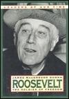 Roosevelt: Soldier of Freedom  by  James MacGregor Burns