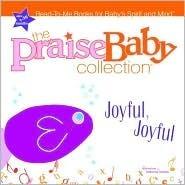 Joyful, Joyful (Praise Baby Board Book)  by  Big House Kids