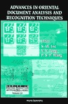 Advances in Oriental Document Analysis and Recognition Techniques (Series in Machine Perception and Artificial Intelligence , Vol 33) S.W. Lee
