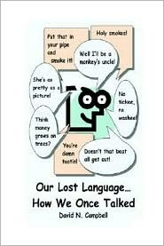 Our Lost Language...How We Once Talked:  by  David N. Campbell