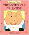 Mysterious Valentine: Louanne Pig in  by  Nancy Carlson