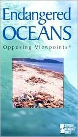 Endangered Oceans: Opposing Viewpoints  by  Louise I. Gerdes