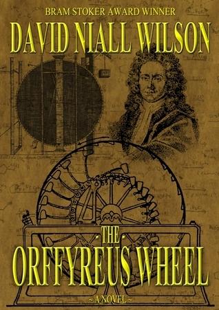 The Orffyreus Wheel  by  David Niall Wilson
