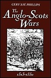 The Anglo-Scots Wars, 1513-1550: A Military History  by  Gervase Phillips