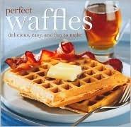 Perfect Waffles Weldon Owen