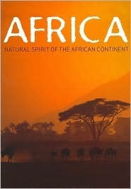 Africa: Natural Spirit of the African Continent  by  Gill Davis