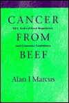 Cancer from Beef: Federal Food Regulation, and Consumer Confidence Alan J. Marcus