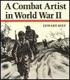 A Combat Artist in World War II  by  Edward Reep