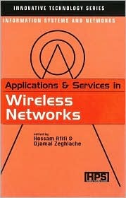 Applications and Services in Wireless Networks  by  D. Zeghlache