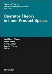 Operator Theory in Inner Product Spaces Karl-Heinz Frster
