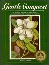 Gentle Conquest: The Botanical Discovery of North America With Illustrations from the Library of Congress James L. Reveal