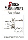 Stress Management: Finding the Balance  by  Richard Peace
