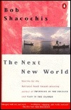 The Next New World  by  Bob Shacochis