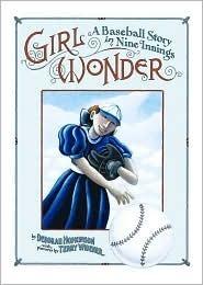 Girl Wonder : A Baseball Story in Nine Innings  by  Deborah Hopkinson