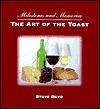 The Art Of The Toast: Milestones and Memories  by  Steve Deyo