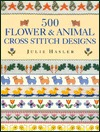 500 Flower and Animal Cross Stitch Design  by  Julie Hasler