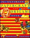 Ultimate Papercraft and Origami Book  by  Paul           Jackson
