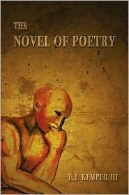 The Novel of Poetry E.J. Kemper III