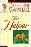 The Helper: He Will Meet Your Every Need Catherine Marshall