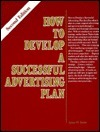 How to Develop a Successful Advertising Plan  by  James Taylor
