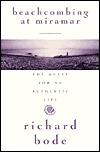 Beachcombing at Miramar: The Quest for an Authentic Life Richard Bode