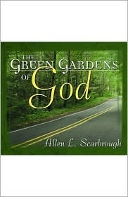The Green Gardens of God  by  Allen L. Scarbrough