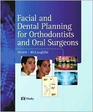 Facial And Dental Planning For Orthodontists And Oral Surgeons Grace-Marie Arnett