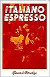 Italiano Espresso  by  Giovanni Carsaniga