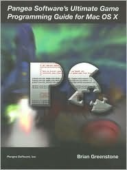 Pangea Softwares Ultimate Game Programming Guide for Mac OS X  by  Brian Greenstone