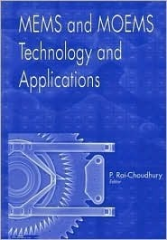 Mems and Moems Technology and Applications  by  P. Rai-Choudhury