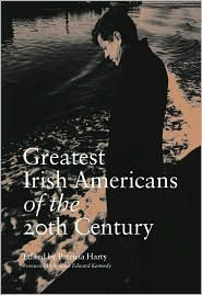 Greatest Irish Americans of the 20th Century  by  Patricia Harty