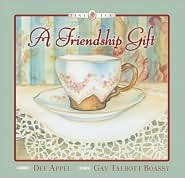 A Gift of Friendship Dee Appel
