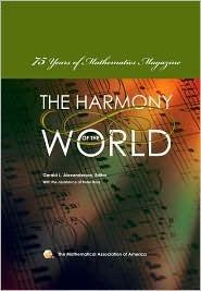 Harmony of the World: 75 Years of Mathematics Magazine Gerald L. Alexanderson