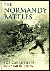 The Normandy Battles  by  Bob Carruthers