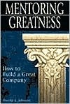 Mentoring Greatness  by  Harold E. Johnson