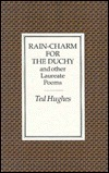 Rain-Charm for the Duchy: And Other Laureate Poems  by  Ted Hughes