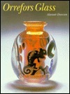Orrefors Glass  by  Alastair Duncan