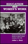 Education and Womens Work John L. Rury