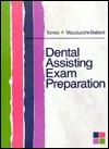 Dental Assisting Exam Preparation  by  Hazel O. Torres