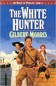The White Hunter (House of Winslow #22)  by  Gilbert Morris
