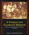 A Unique and Glorious Mission: Women and Presbyterianism in Scotland 1830-1930  by  Lesley Orr Macdonald