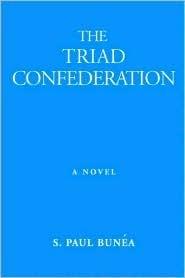 The Triad Confederation  by  S. Paul Bunea