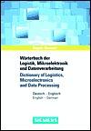 Fachworterbuch Der Logistik, Mikroelektronik Und Datenverarbeitung /Dictionary of Logistics, Microelectronics and Data Processing: Deutsch-Englisch /English-German  by  Angela Gerstner
