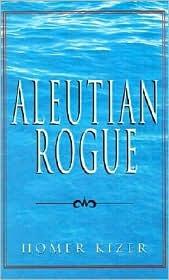 Aleutian Rogue  by  Homer Kizer