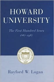 Howard University: The First Hundred Years 1867-1967 Rayford W. Logan
