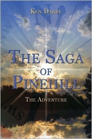 The Saga of Pinehill: The Adventure  by  Ken Darby