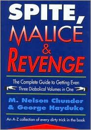 Spite, Malice, and Revenge Nelson Chunder